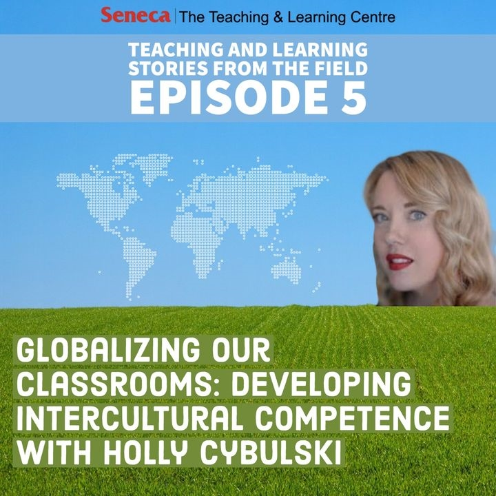 Episode 5 of the Teaching and Learning Stores podcast is called Globalizing our Classrooms - Developing Intercultural Competence with Holly Cybulski