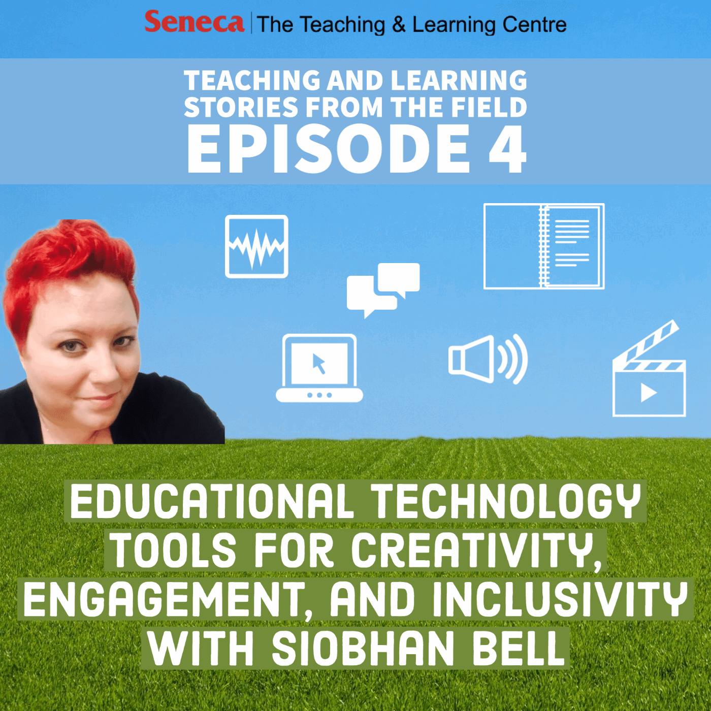 Episode 4 of the Teaching and Learning Stores podcast is called Educational Technology Tools to Improve Engagement, Creativity, and Inclusivity with Siobhan Bell