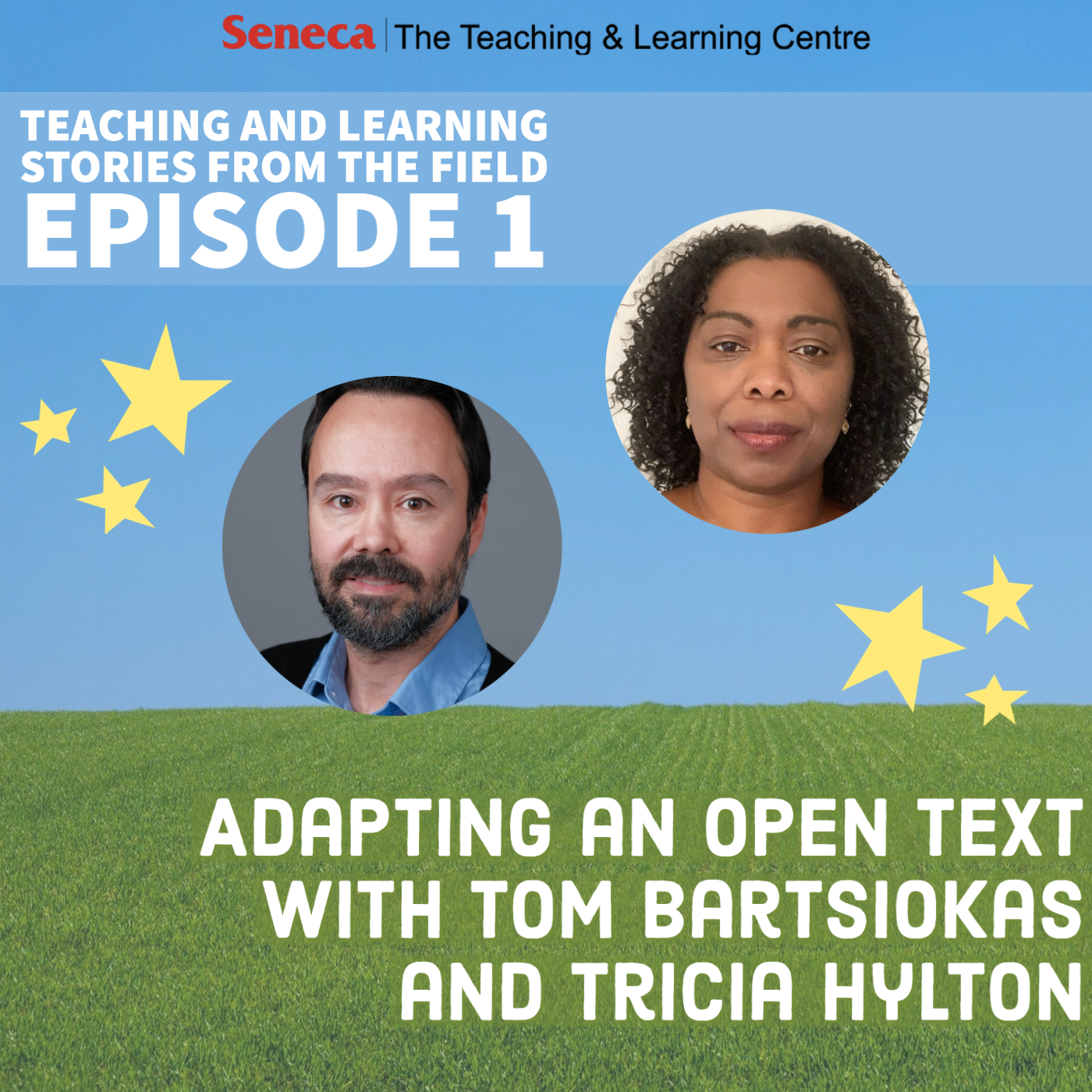 Episode 1 of the Teaching and Learning Stores podcast is called Adapting an Open Text with Tom Bartsiokas and Tricia Hylton